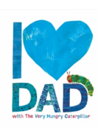 Obálka knihy  I Love Dad with the Very Hungry Caterpillar od Carle Eric, ISBN:  9780141374376