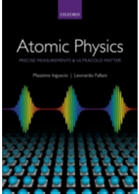 Obálka knihy  Atomic Physics: Precise Measurements and Ultracold Matter od Inguscio Massimo (Full Professor University of Florence & LENS European Laboratory for Nonlinear Spectroscopy), ISBN:  9780198525851