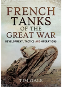 Obálka knihy  French Tanks of the Great War od Gale Dr. Tim, ISBN:  9781473823501