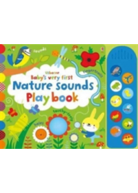Obálka knihy  Baby's Very First Nature Sounds Playbook od Watt Fiona, ISBN:  9781474921749
