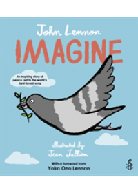 Obálka knihy  Imagine - John Lennon, Yoko Ono Lennon, Amnesty International illustrated by Jean Jullien od Lennon John, ISBN:  9781786031853