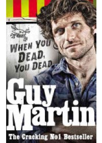 Obálka knihy  Guy Martin: When You Dead, You Dead od Martin Guy, ISBN:  9780753556672