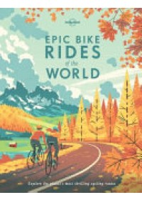 Obálka knihy  Epic Bike Rides of the World od Lonely Planet, ISBN:  9781760340834