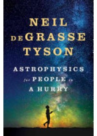 Obálka knihy  Astrophysics for People in a Hurry od deGrasse Tyson Neil (American Museum of Natural History), ISBN:  9780393609394