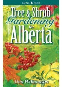 Obálka knihy  Tree and Shrub Gardening for Alberta od Williamson Don, ISBN:  9781551056340