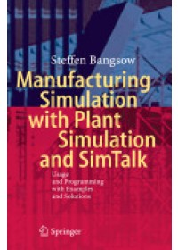 Obálka knihy  Manufacturing Simulation with Plant Simulation and Simtalk od Bangsow Steffen, ISBN:  9783642050732