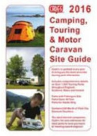 Obálka knihy  Cade's Camping, Touring & Motor Caravan Site Guide 2016 od Cade Reg, ISBN:  9781905963188