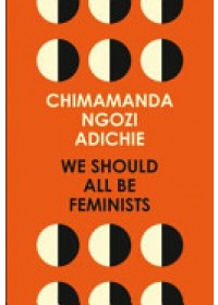 Obálka knihy  We Should All be Feminists od Adichie Chimamanda Ngozi, ISBN:  9780008115272