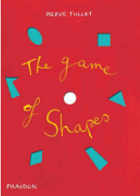 Obálka knihy  Game of Shapes od Tullet Herve, ISBN:  9780714869759