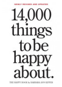 Obálka knihy  14,000 Things to be Happy About od Kipfer Barbara Ann, ISBN:  9780761181804