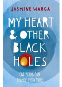 Obálka knihy  My Heart and Other Black Holes od Warga Jasmine, ISBN:  9781444791532