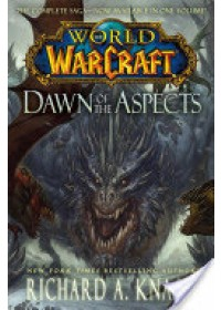 Obálka knihy  World of Warcraft: Dawn of the Aspects od Knaak Richard A., ISBN:  9781476761374