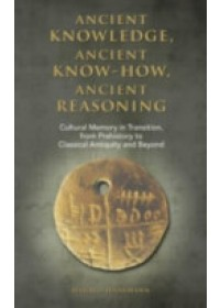 Obálka knihy  Ancient Knowledge, Ancient Know-How, Ancient Reasoning od Haarmann Harald, ISBN:  9781604978520