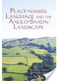 Obálka knihy  Placenames, Language and the Anglo-Saxon Landscape od Higham N. J., ISBN:  9781843836032