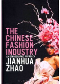 Obálka knihy  Chinese Fashion Industry od Zhao Jianhua, ISBN:  9781847889362