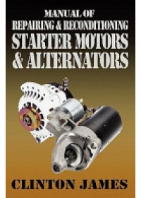 Obálka knihy  Clinton, James: Manual of Repairing & Reconditioning Starter Motors and Alte od Clinton James, ISBN:  9781906512682