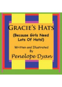 Obálka knihy  Gracie's Hats (Because Girls Need Lots Of Hats!) od Dyan Penelope, ISBN:  9781935118299