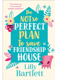 Obálka knihy  Not So Perfect Plan to Save Friendship House od Bartlett Lilly, ISBN:  9780008319663