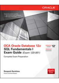 Obálka knihy  OCA Oracle Database 12c SQL Fundamentals I Exam Guide (Exam 1Z0-061) od Ramklass Roopesh, ISBN:  9780071820288