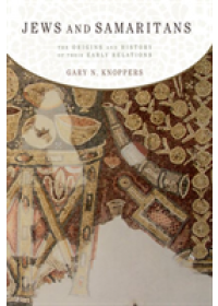 Obálka knihy  Jews and Samaritans od Knoppers Gary N. (Edwin Erle Sparks Professor of Classics and Ancient Mediterranean Studies Religious Studies and Jewish Studies Edwin Erle Sparks Professor of Classics and Ancient Mediterranean Studies Religious Studies and Jewish Studies The Pennsylvania State University), ISBN:  9780190068790