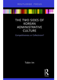 Obálka knihy  Two Sides of Korean Administrative Culture od Im Tobin (Seoul National University South Korea), ISBN:  9780367150136