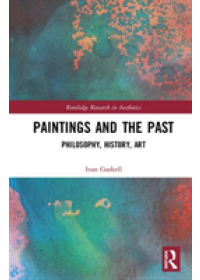 Obálka knihy  Paintings and the Past od Gaskell Ivan (Bard Graduate Center USA), ISBN:  9780367189372
