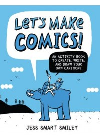 Obálka knihy  Let's Make Comics! od Smiley Jess Smart, ISBN:  9780399580727