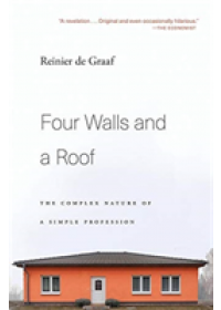 Obálka knihy  Four Walls and a Roof od de Graaf Reinier, ISBN:  9780674241466