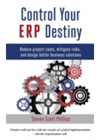 Obálka knihy  Control Your ERP Destiny od Phillips Steven Scott, ISBN:  9780692512777