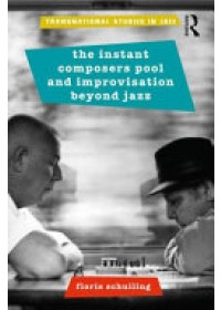 Obálka knihy  Instant Composers Pool and Improvisation Beyond Jazz od Schuiling Floris, ISBN:  9780815368571