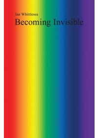 Obálka knihy  Becoming Invisible od Whittlesea Ian, ISBN:  9780956173898