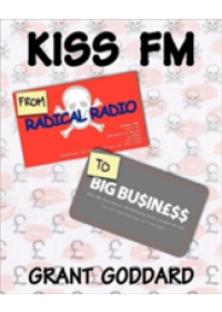 Obálka knihy  Kiss FM: From Radical Radio to Big Business od Goddard Grant, ISBN:  9780956496317