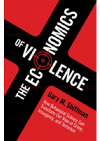 Obálka knihy  Economics of Violence od Shiffman Gary M. (Georgetown University Washington DC), ISBN:  9781107092464