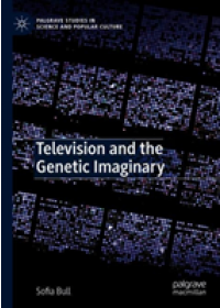 Obálka knihy  Television and the Genetic Imaginary od Bull Sofia, ISBN:  9781137548467