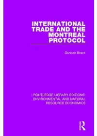 Obálka knihy  International Trade and the Montreal Protocol od Brack Duncan, ISBN:  9781138503229