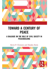 Obálka knihy  Toward a Century of Peace od Clements Kevin P. (University of Otago New Zealand), ISBN:  9781138585768