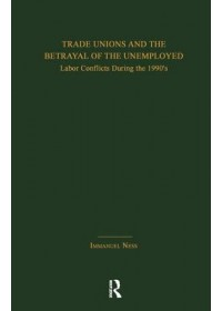 Obálka knihy  Trade Unions and the Betrayal of the Unemployed od Ness Immanuel, ISBN:  9781138993754