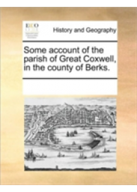 Obálka knihy  Some Account of the Parish of Great Coxwell, in the County o od Multiple Contributors, ISBN:  9781170282380