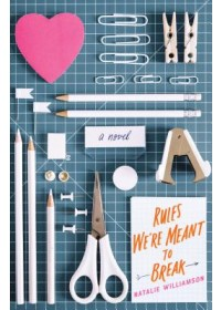 Obálka knihy  Rules We'Re Meant to Break od Williamson Natalie, ISBN:  9781250313263