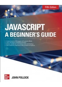 Obálka knihy  JavaScript A Beginner's Guide Fifth Edition od Pollock John, ISBN:  9781260457681