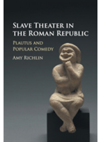 Obálka knihy  Slave Theater in the Roman Republic od Richlin Amy (University of California Los Angeles), ISBN:  9781316606438