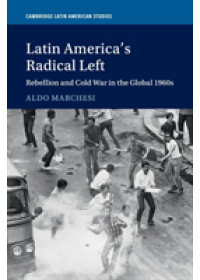 Obálka knihy  Cambridge Latin American Studies od Marchesi Aldo (Universidad de la Republica Uruguay), ISBN:  9781316630716