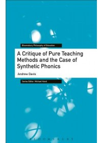 Obálka knihy  Critique of Pure Teaching Methods and the Case of Synthetic Phonics od Davis Andrew (Durham University UK), ISBN:  9781350110946