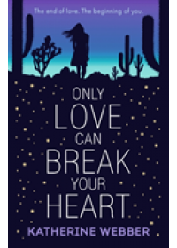 Obálka knihy  Only Love Can Break Your Heart od Webber Katherine, ISBN:  9781406369052