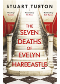 Obálka knihy  Seven Deaths of Evelyn Hardcastle od Turton Stuart, ISBN:  9781408889510