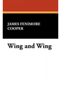 Obálka knihy  Wing and Wing od Cooper James Fenimore, ISBN:  9781434475978