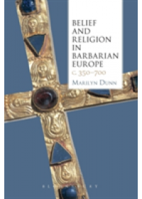 Obálka knihy  Belief and Religion in Barbarian Europe C. 350-700 od Dunn Marilyn, ISBN:  9781441165329