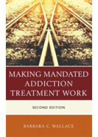 Obálka knihy  Making Mandated Addiction Treatment Work od Wallace Barbara C., ISBN:  9781442268586