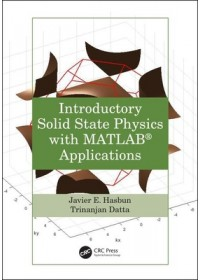 Obálka knihy  Introductory Solid State Physics with MATLAB Applications od Hasbun Javier E., ISBN:  9781466512306