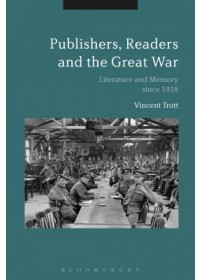 Obálka knihy  Publishers, Readers and the Great War od Trott Vincent (The Open University UK), ISBN:  9781474291484